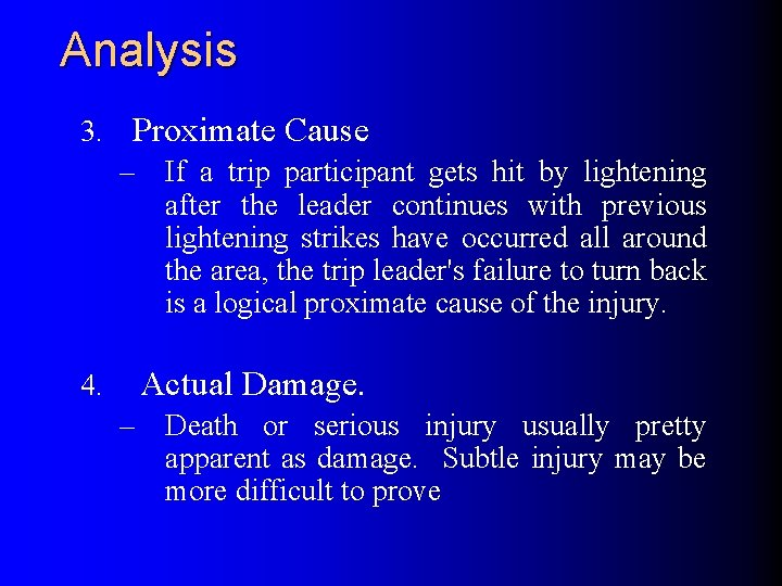 Analysis 3. Proximate Cause – If a trip participant gets hit by lightening after