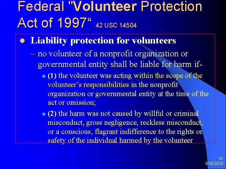 """Federal """"Volunteer Protection Act of 1997"""" 42 USC 14504 l Liability protection for volunteers"""