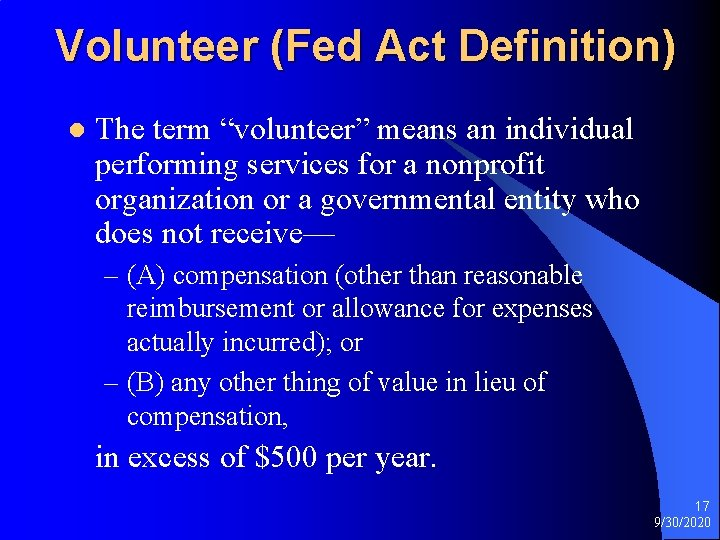"""Volunteer (Fed Act Definition) l The term """"volunteer"""" means an individual performing services for"""