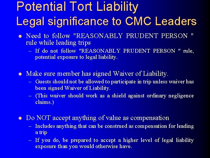 """Potential Tort Liability Legal significance to CMC Leaders l Need to follow """"REASONABLY PRUDENT"""