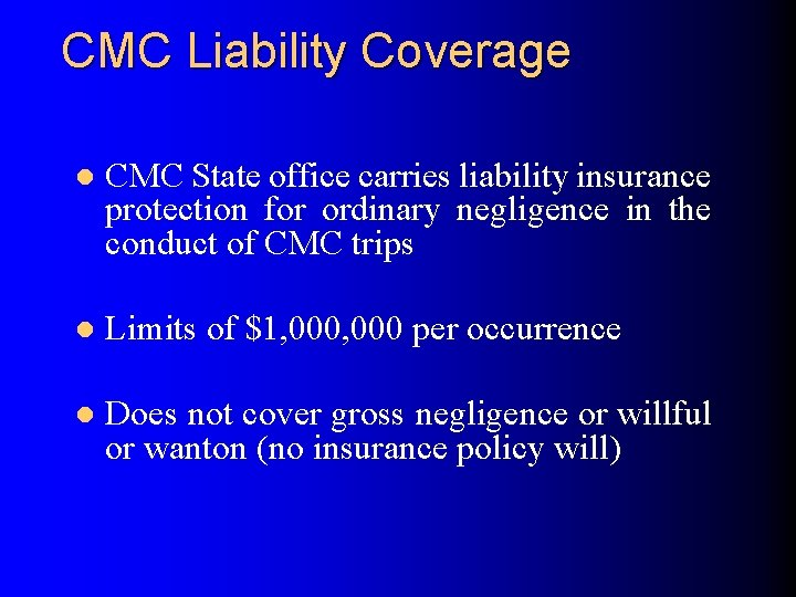 CMC Liability Coverage l CMC State office carries liability insurance protection for ordinary negligence