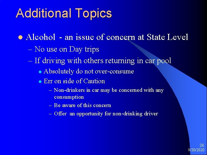 Additional Topics l Alcohol - an issue of concern at State Level – No