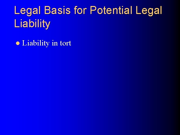 Legal Basis for Potential Legal Liability in tort