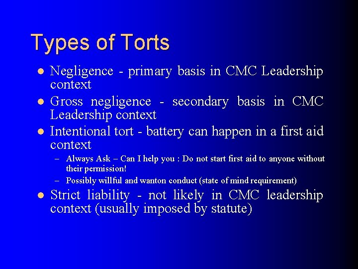 Types of Torts l l l Negligence - primary basis in CMC Leadership context