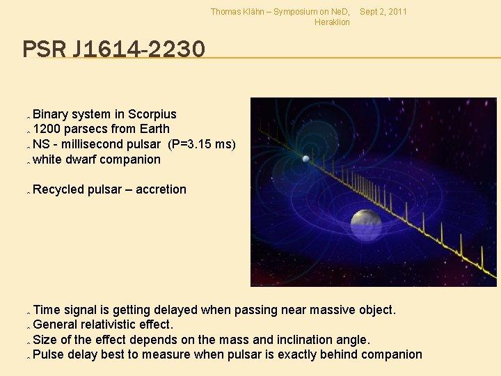 Thomas Klähn – Symposium on Ne. D, Heraklion Sept 2, 2011 PSR J 1614