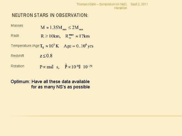Thomas Klähn – Symposium on Ne. D, Heraklion NEUTRON STARS IN OBSERVATION: Masses Radii