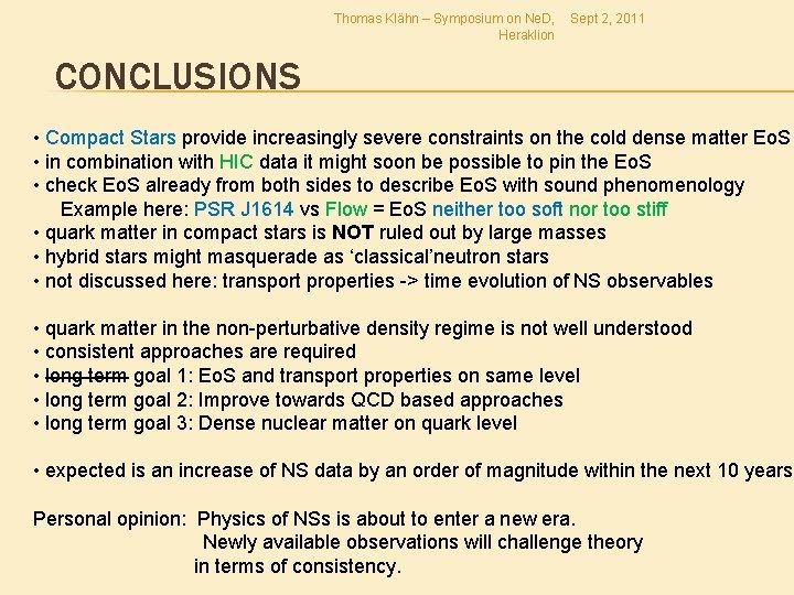 Thomas Klähn – Symposium on Ne. D, Heraklion Sept 2, 2011 CONCLUSIONS • Compact
