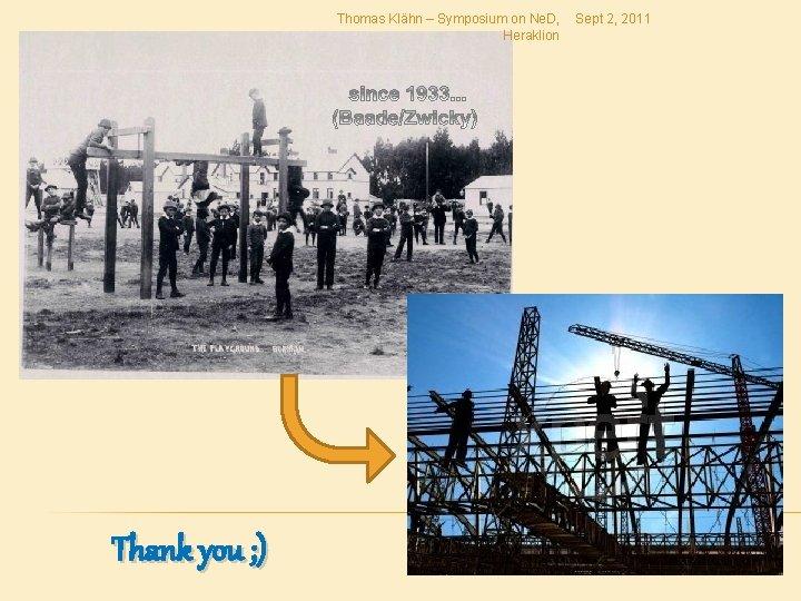 Thomas Klähn – Symposium on Ne. D, Heraklion Thank you ; ) Sept 2,