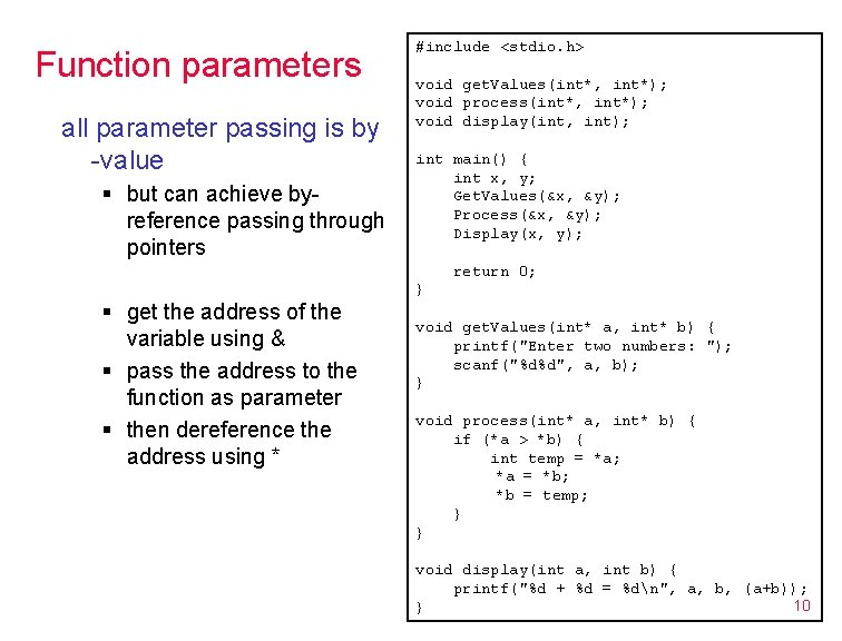 Function parameters all parameter passing is by -value § but can achieve byreference passing