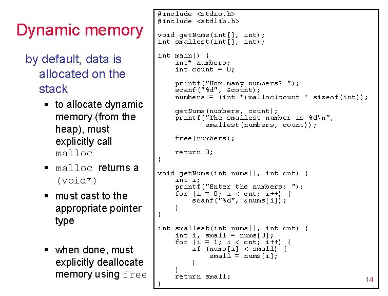Dynamic memory by default, data is allocated on the stack § to allocate dynamic