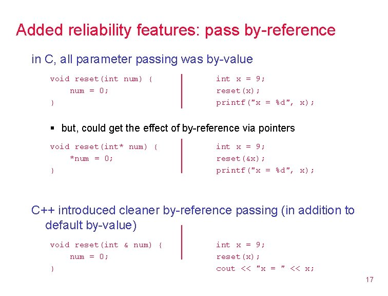 Added reliability features: pass by-reference in C, all parameter passing was by-value void reset(int