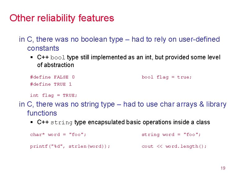 Other reliability features in C, there was no boolean type – had to rely