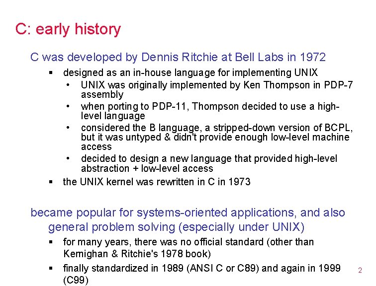 C: early history C was developed by Dennis Ritchie at Bell Labs in 1972