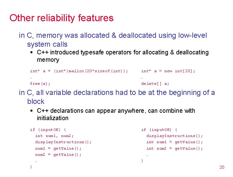 Other reliability features in C, memory was allocated & deallocated using low-level system calls