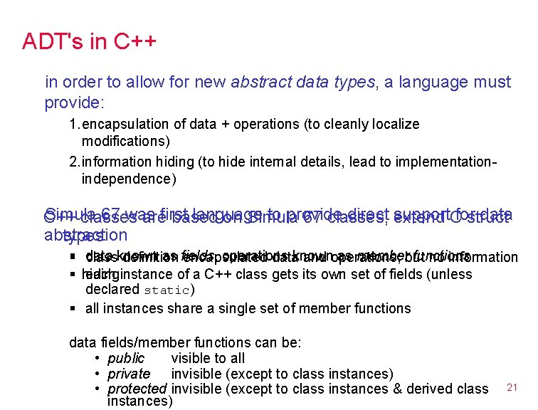 ADT's in C++ in order to allow for new abstract data types, a language