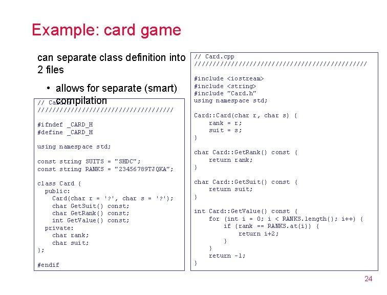 Example: card game can separate class definition into 2 files • allows for separate
