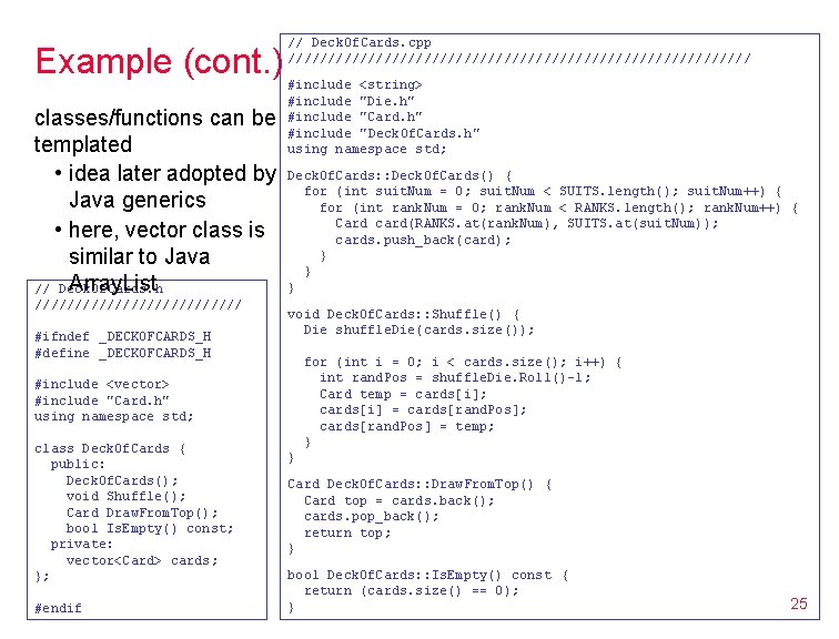 Example (cont. ) classes/functions can be templated • idea later adopted by Java generics