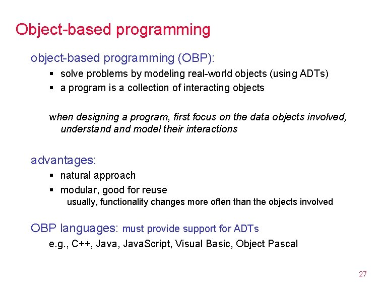 Object-based programming object-based programming (OBP): § solve problems by modeling real-world objects (using ADTs)
