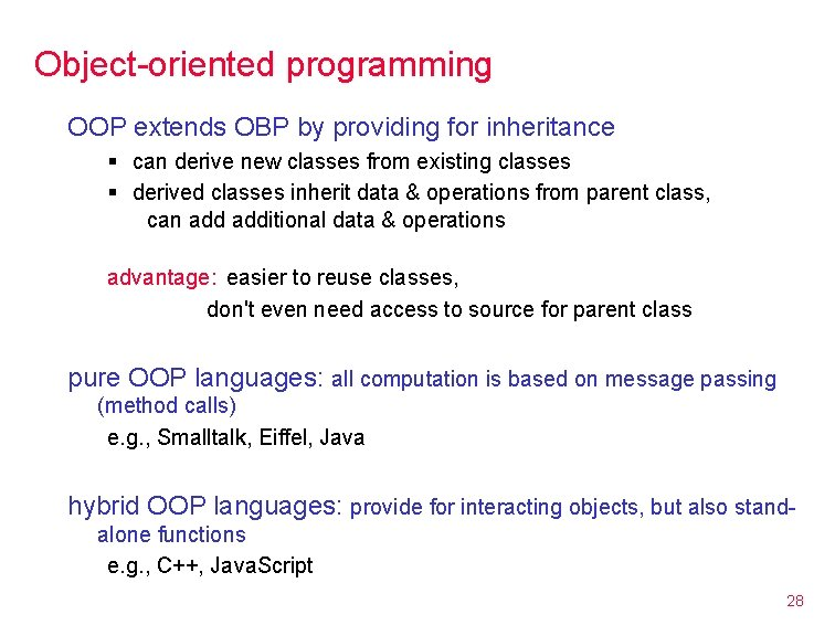 Object-oriented programming OOP extends OBP by providing for inheritance § can derive new classes