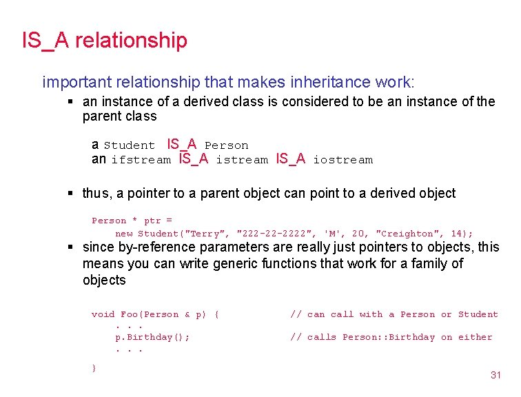 IS_A relationship important relationship that makes inheritance work: § an instance of a derived