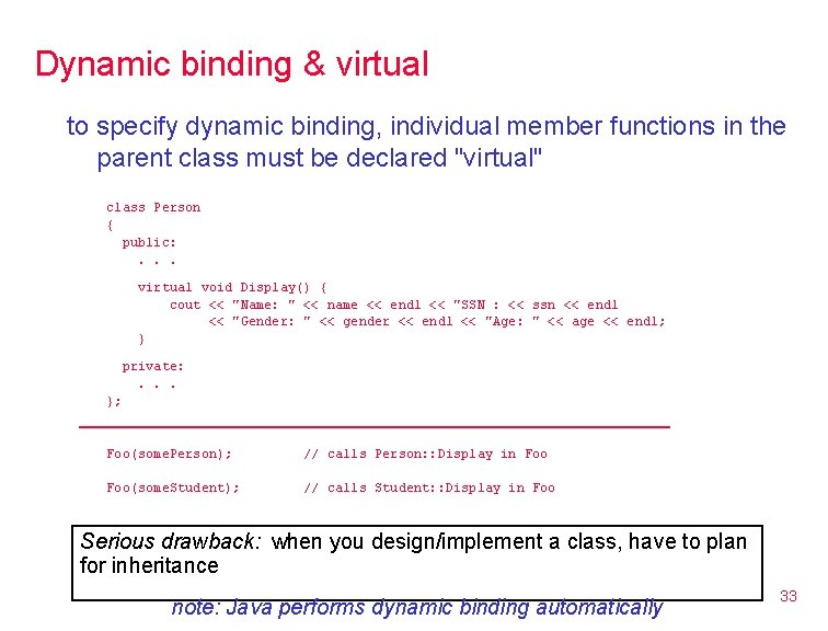 Dynamic binding & virtual to specify dynamic binding, individual member functions in the parent