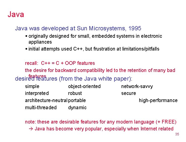 Java was developed at Sun Microsystems, 1995 § originally designed for small, embedded systems