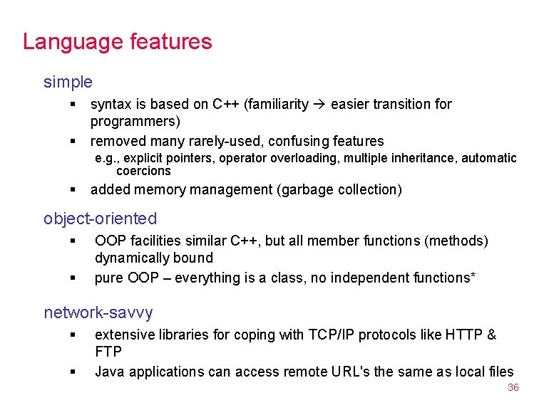 Language features simple § § syntax is based on C++ (familiarity easier transition for