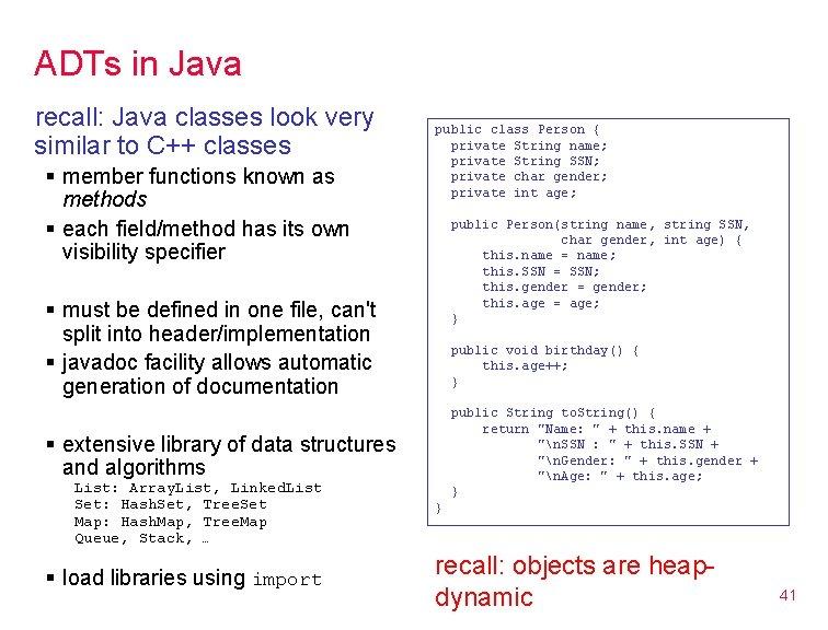 ADTs in Java recall: Java classes look very similar to C++ classes § member