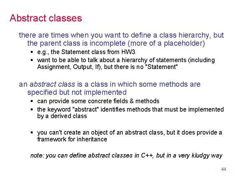 Abstract classes there are times when you want to define a class hierarchy, but