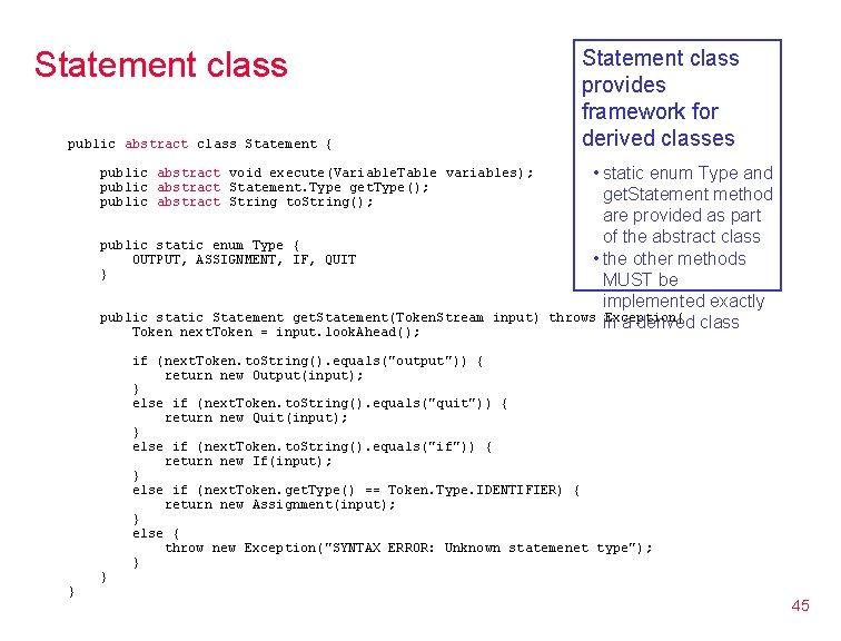 Statement class public abstract class Statement { Statement class provides framework for derived classes