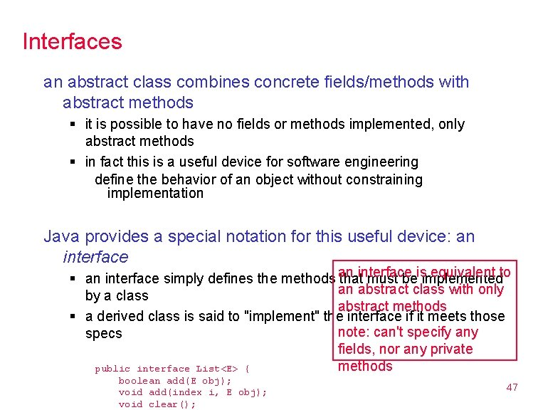 Interfaces an abstract class combines concrete fields/methods with abstract methods § it is possible