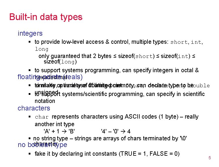 Built-in data types integers § to provide low-level access & control, multiple types: short,