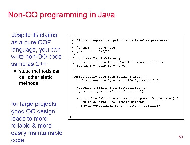 Non-OO programming in Java despite its claims as a pure OOP language, you can
