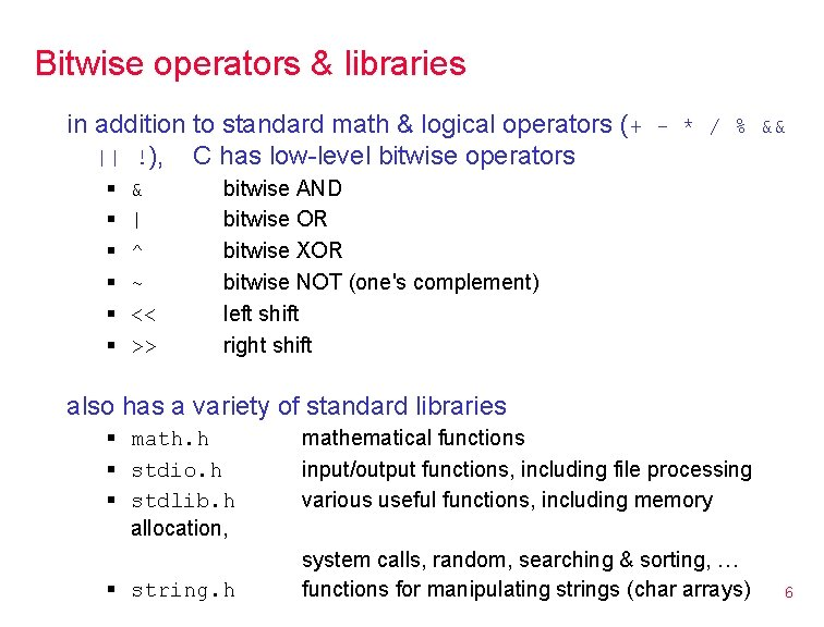 Bitwise operators & libraries in addition to standard math & logical operators (+ -