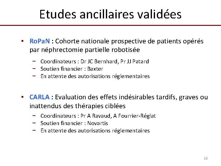 Etudes ancillaires validées • Ro. Pa. N : Cohorte nationale prospective de patients opérés