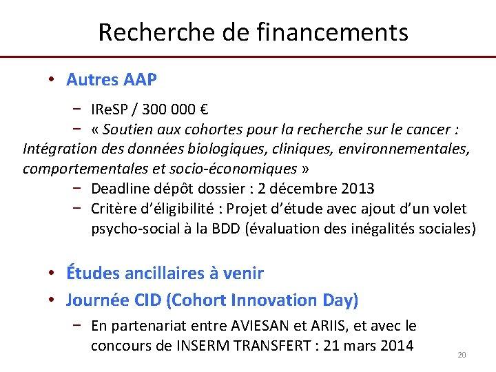 Recherche de financements • Autres AAP − IRe. SP / 300 000 € −