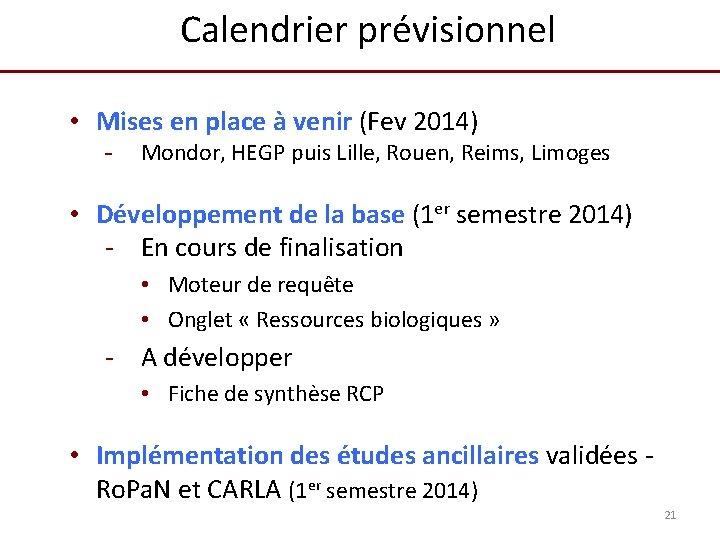 Calendrier prévisionnel • Mises en place à venir (Fev 2014) - Mondor, HEGP puis