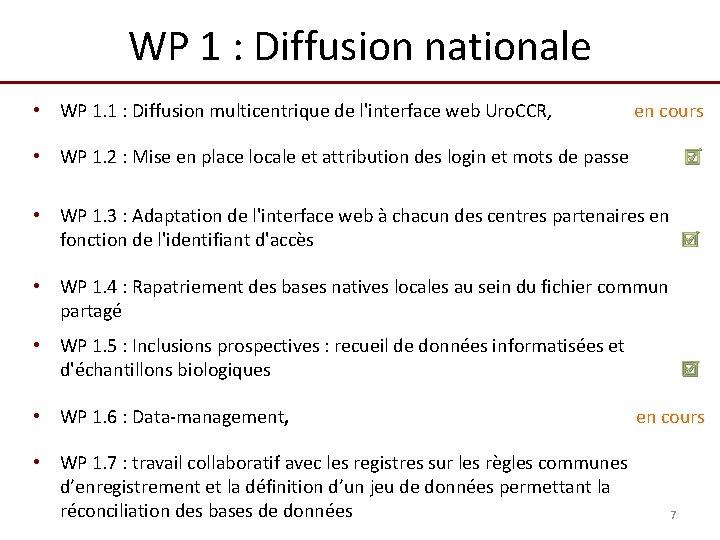 WP 1 : Diffusion nationale • WP 1. 1 : Diffusion multicentrique de