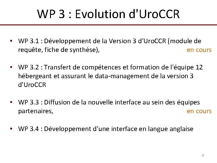 WP 3 : Evolution d'Uro. CCR • WP 3. 1 : Développement de la
