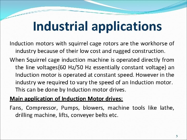 Squirrel cage induction motor applications