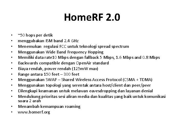 Home. RF 2. 0 • • • • ~50 hops per detik menggubakan ISM