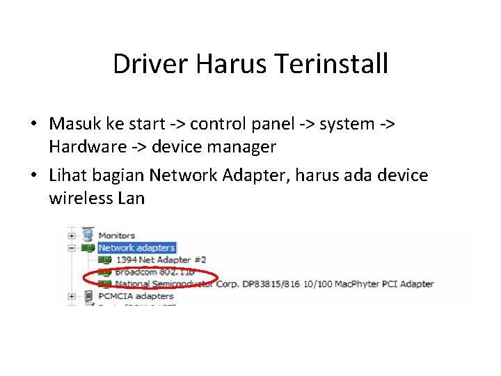 Driver Harus Terinstall • Masuk ke start -> control panel -> system -> Hardware
