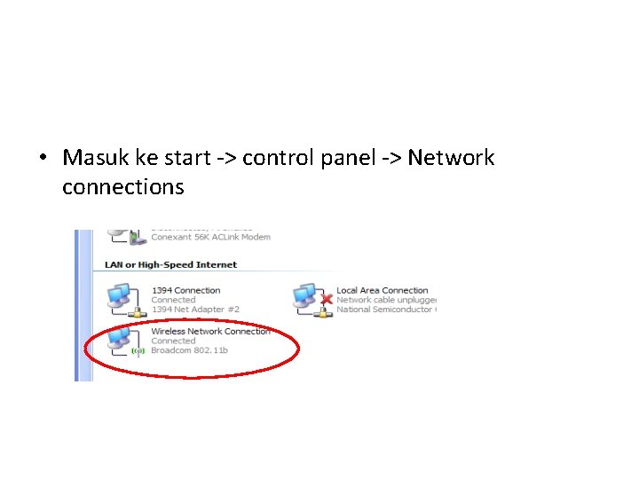 • Masuk ke start -> control panel -> Network connections