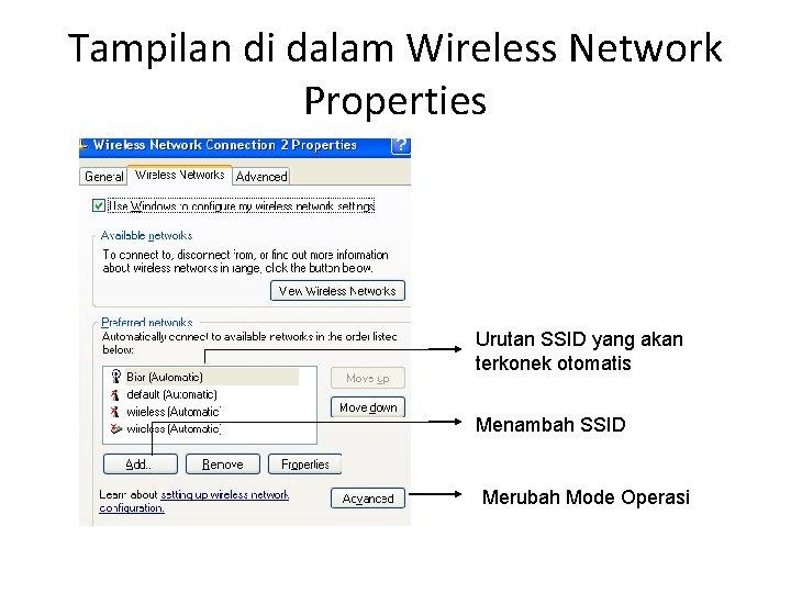 Tampilan di dalam Wireless Network Properties Urutan SSID yang akan terkonek otomatis Menambah SSID