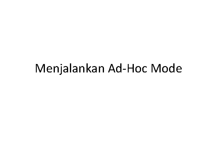 Menjalankan Ad-Hoc Mode