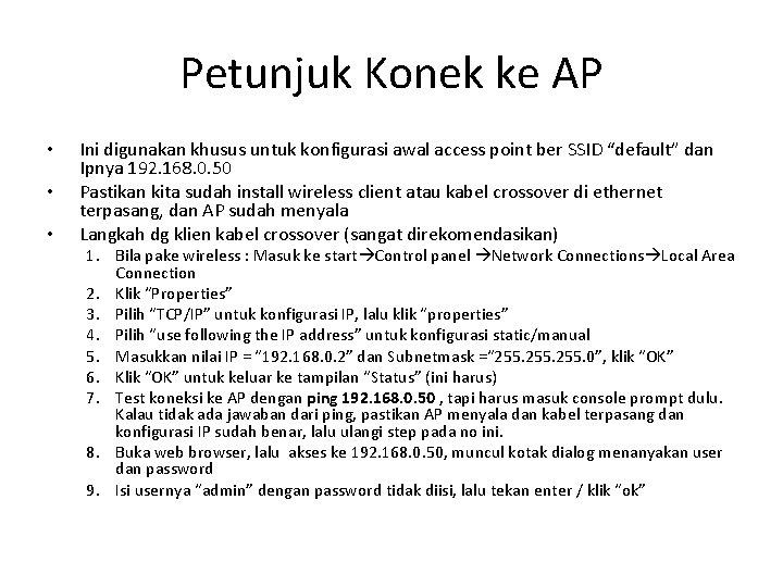 Petunjuk Konek ke AP • • • Ini digunakan khusus untuk konfigurasi awal access