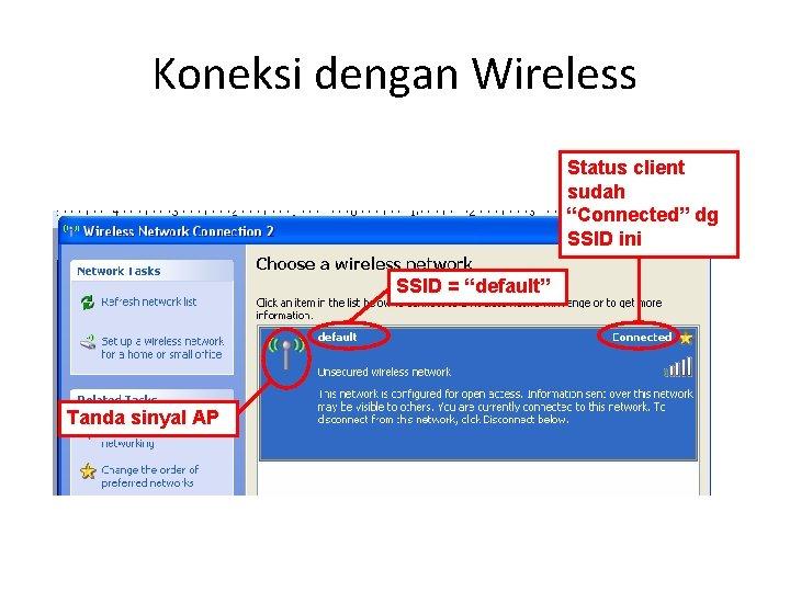 """Koneksi dengan Wireless Status client sudah """"Connected"""" dg SSID ini SSID = """"default"""" Tanda"""