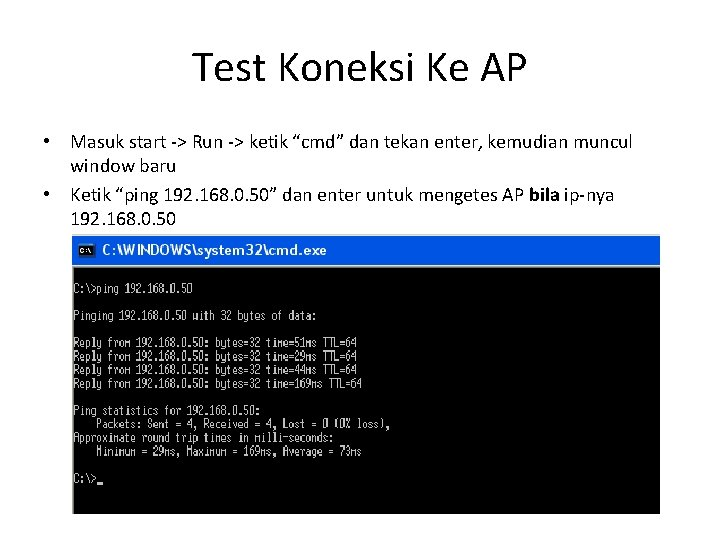 "Test Koneksi Ke AP • Masuk start -> Run -> ketik ""cmd"" dan tekan"