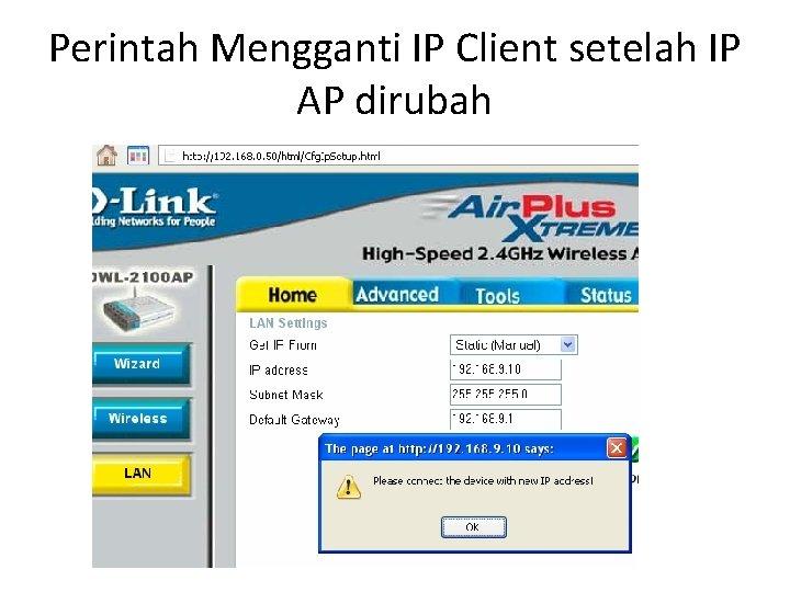 Perintah Mengganti IP Client setelah IP AP dirubah
