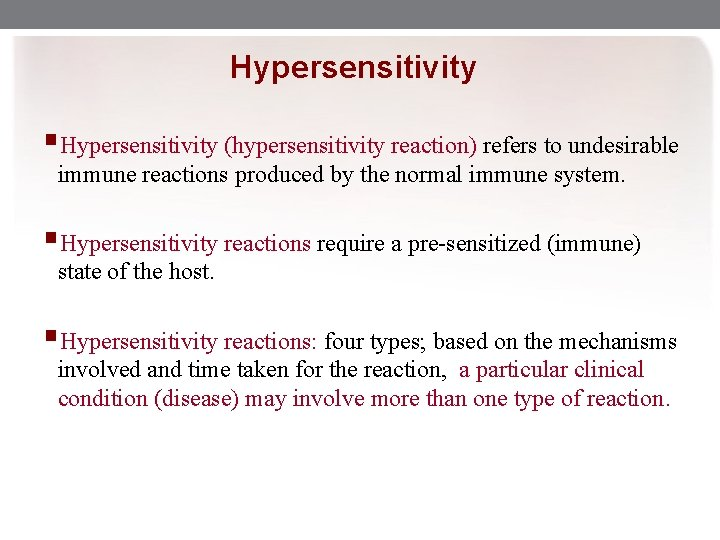 Hypersensitivity §Hypersensitivity (hypersensitivity reaction) refers to undesirable immune reactions produced by the normal immune